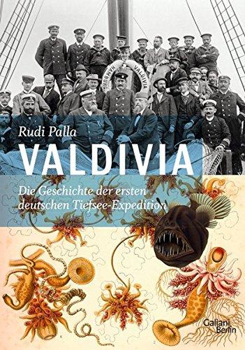 Valdivia. Die Geschichte der ersten deutschen Tiefsee-Expedition